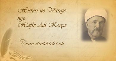 73 Histori në vargje   Hafiz Ali Korça   Çuan drithë tek i ati