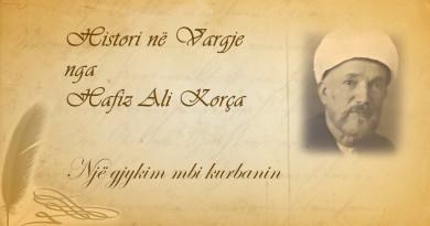 Histori në vargje 35 Hafiz Ali Korça   Një gjykim mbi kurbanin