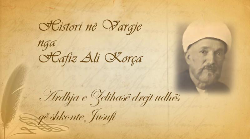 68 Histori në vargje   Hafiz Ali Korça   Ardhja e Zelihasë drejt udhës që shkonte Jusufi  01