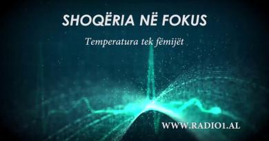 Shoqëria në Fokus   Temperatura tek fëmijët - Dr. Estela Elezi