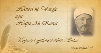 Histori ne vargje  Hafiz Ali Korca  Krijuesi i gjithësisë është Zoti 03