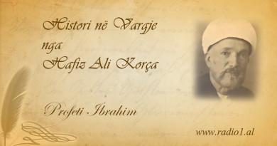 Histori ne vargje  16  Hafiz Ali Korca   Profeti Ibrahim