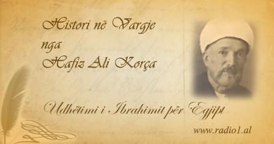 Histori ne vargje  17  Hafiz Ali Korca Udhëtimi i Ibrahimit për Egjipt