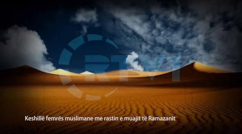 30 Mesime per agjeruesit - Keshille femres muslimane me rastin e muajit te Ramazanit  30