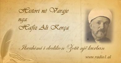 Histori ne vargje 21 Hafiz Ali Korca Ibrahimi i dedikon Zotit një kurban