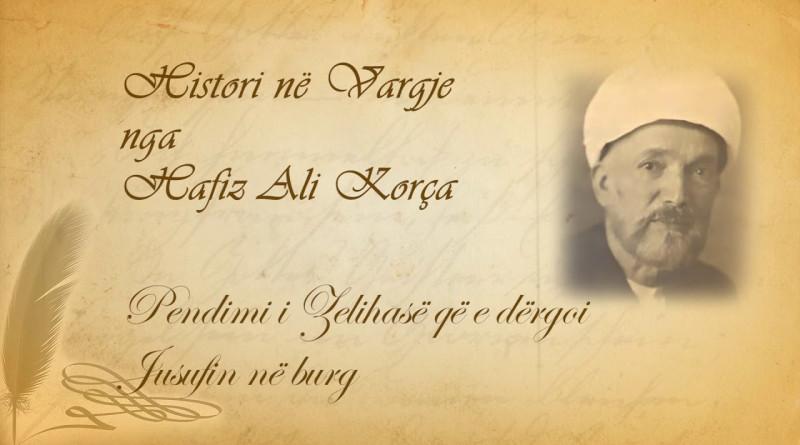 66 Histori në vargje   Hafiz Ali Korça   Pendimi i Zelihasë që e dërgoi Jusufin në burg