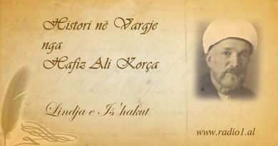 Histori ne vargje 20 Hafiz Ali Korca  Lindja e Is'hakut